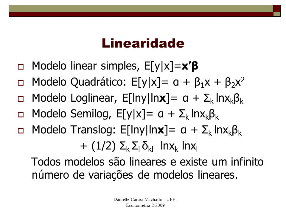 Linearidade Modelo linear simples, E[y|x]=x'β